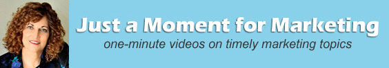 Just a Moment for Marketing 1 minute videos by Linda Popky