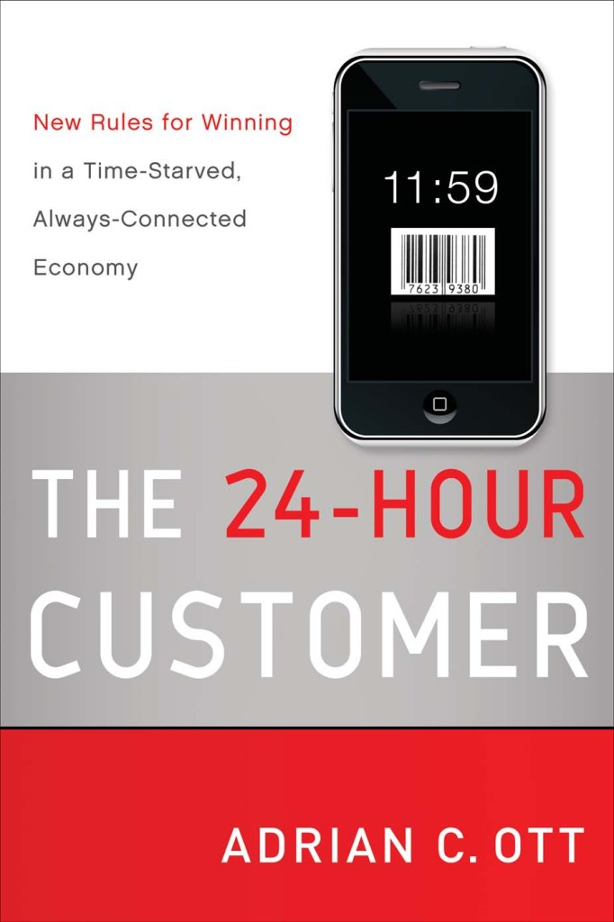The 24 Hour Customer: New Rules for Winning in a Time-Starved, Always-Connected Economy