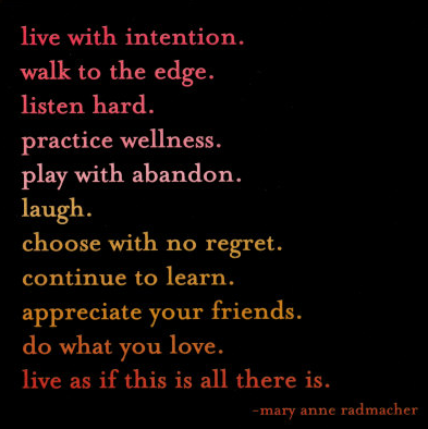 Live as if this is all there is