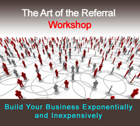 The Art of the Referral Workshop