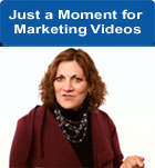 Just a Moment for Marketing